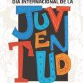 PRIMER FESTIVAL DÍA INTERNACIONAL DE LA JUVENTUD